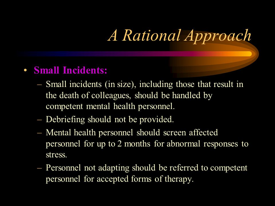 A Rational Approach Small Incidents: