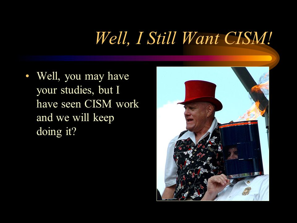Well, I Still Want CISM.
