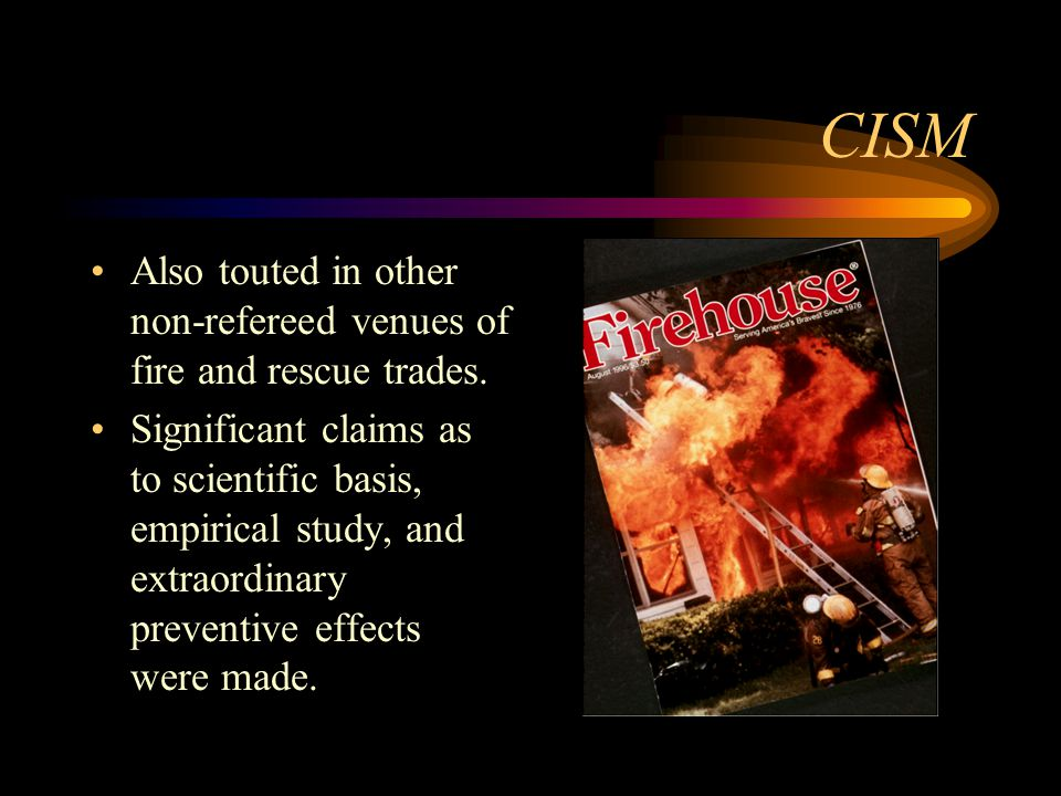 CISM Also touted in other non-refereed venues of fire and rescue trades.