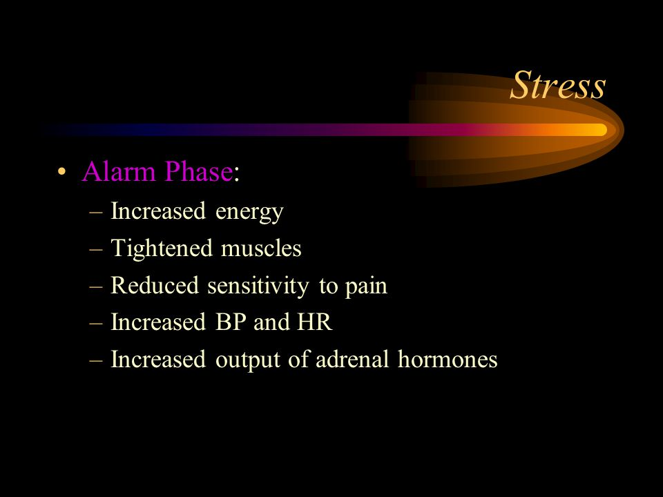 Stress Alarm Phase: Increased energy Tightened muscles