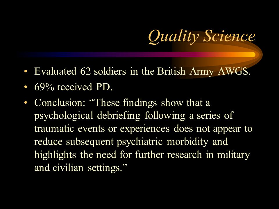 Quality Science Evaluated 62 soldiers in the British Army AWGS.