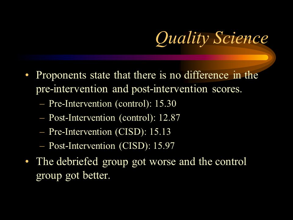 Quality Science Proponents state that there is no difference in the pre-intervention and post-intervention scores.