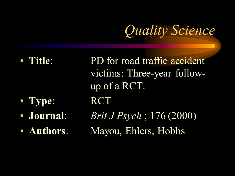 Quality Science Title: PD for road traffic accident victims: Three-year follow- up of a RCT.