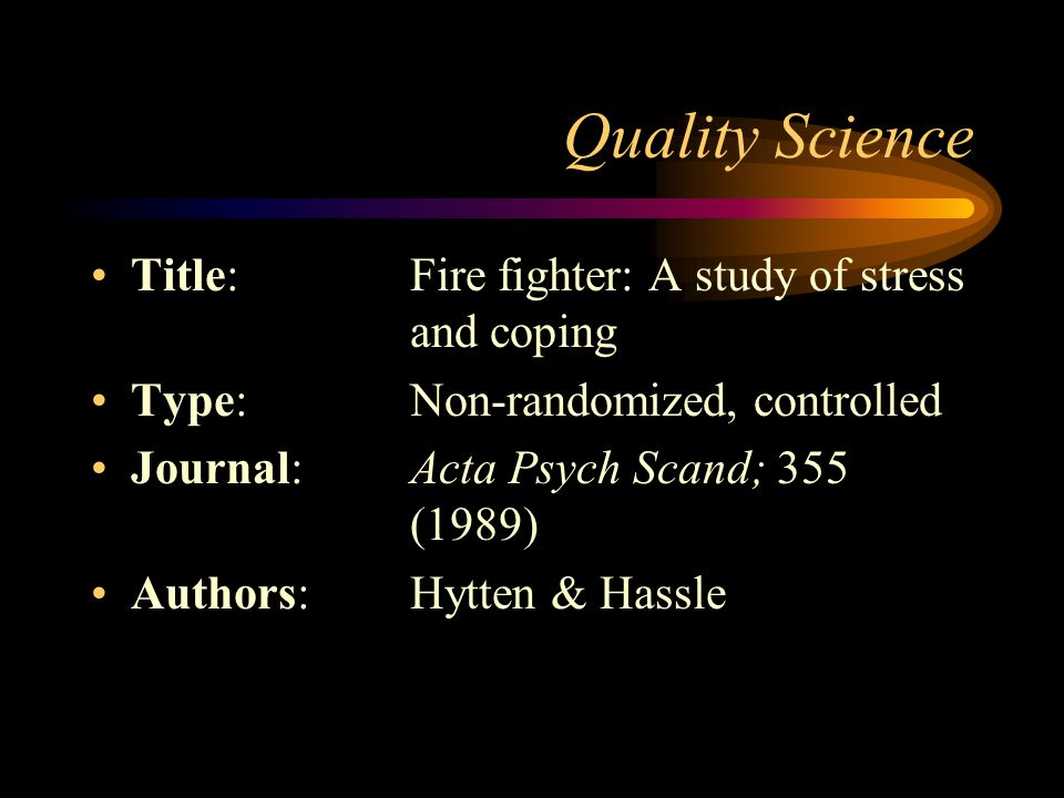 Quality Science Title: Fire fighter: A study of stress and coping