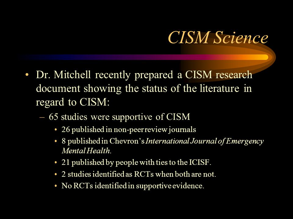 CISM Science Dr. Mitchell recently prepared a CISM research document showing the status of the literature in regard to CISM: