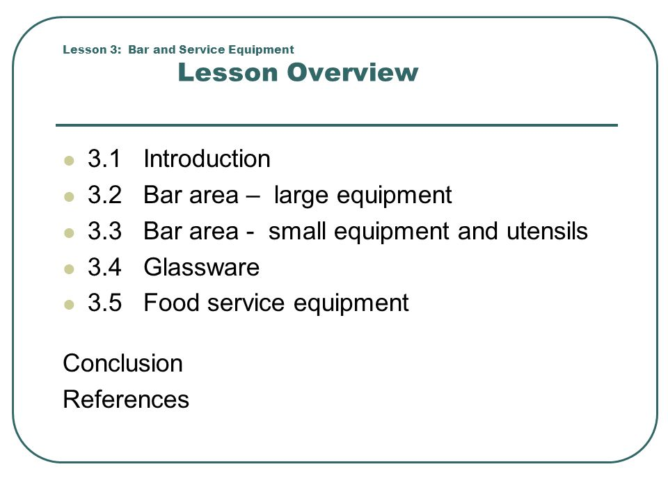 Lesson 3: Bar and Service Equipment Lesson Overview