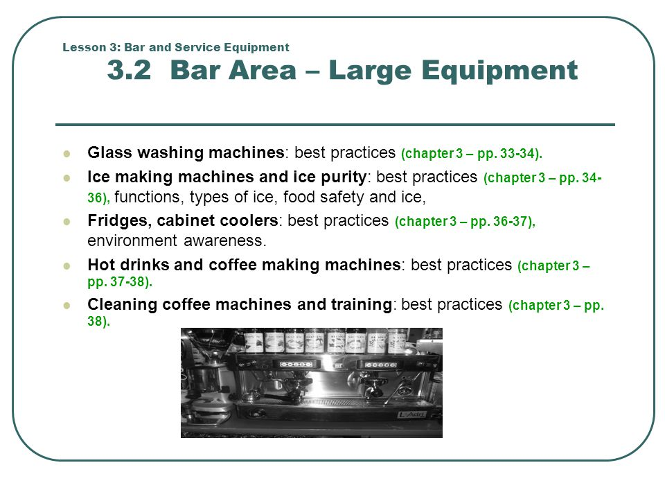 Lesson 3: Bar and Service Equipment 3.2 Bar Area – Large Equipment