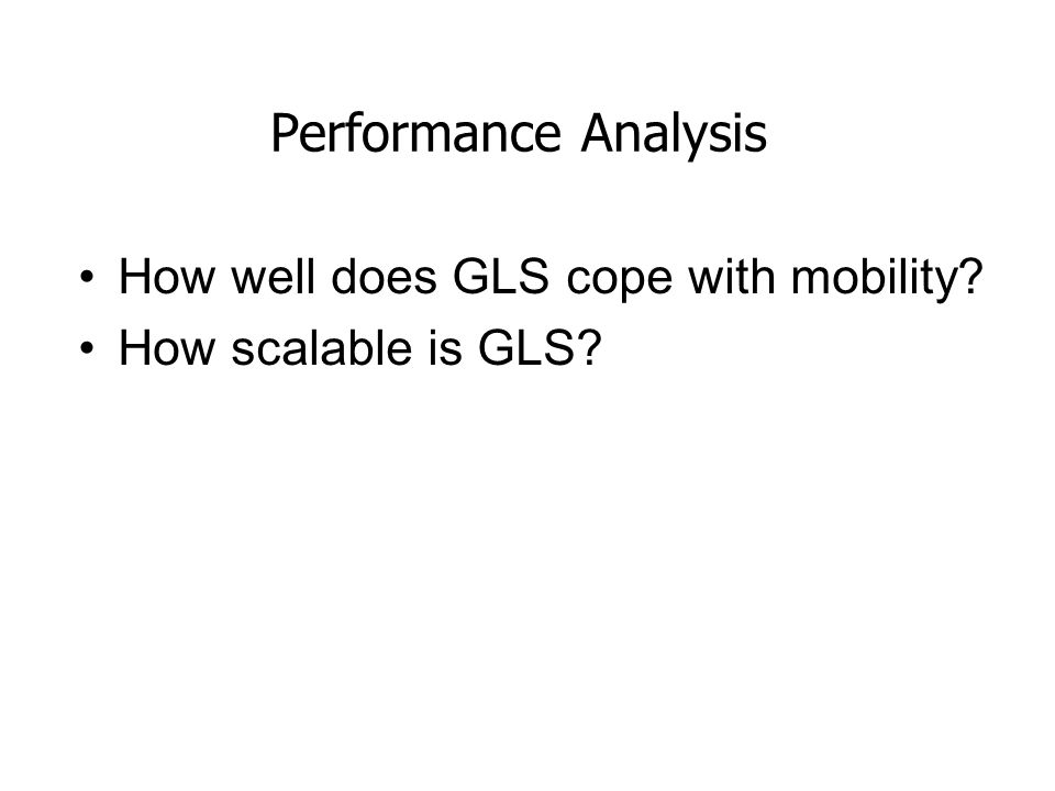 Performance Analysis How well does GLS cope with mobility