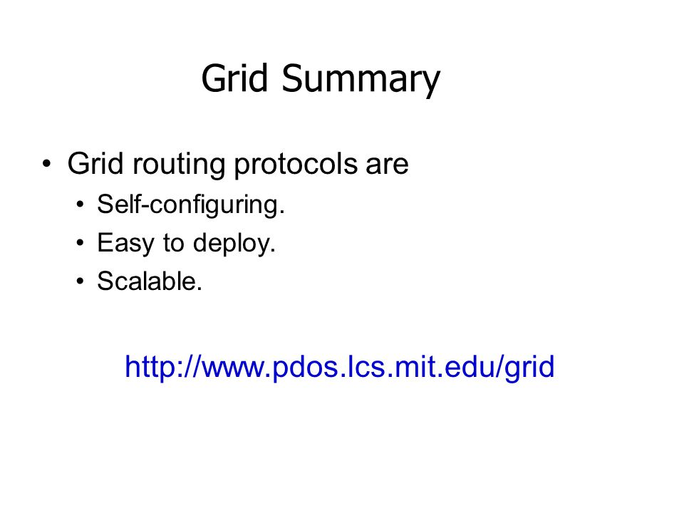 Grid Summary Grid routing protocols are