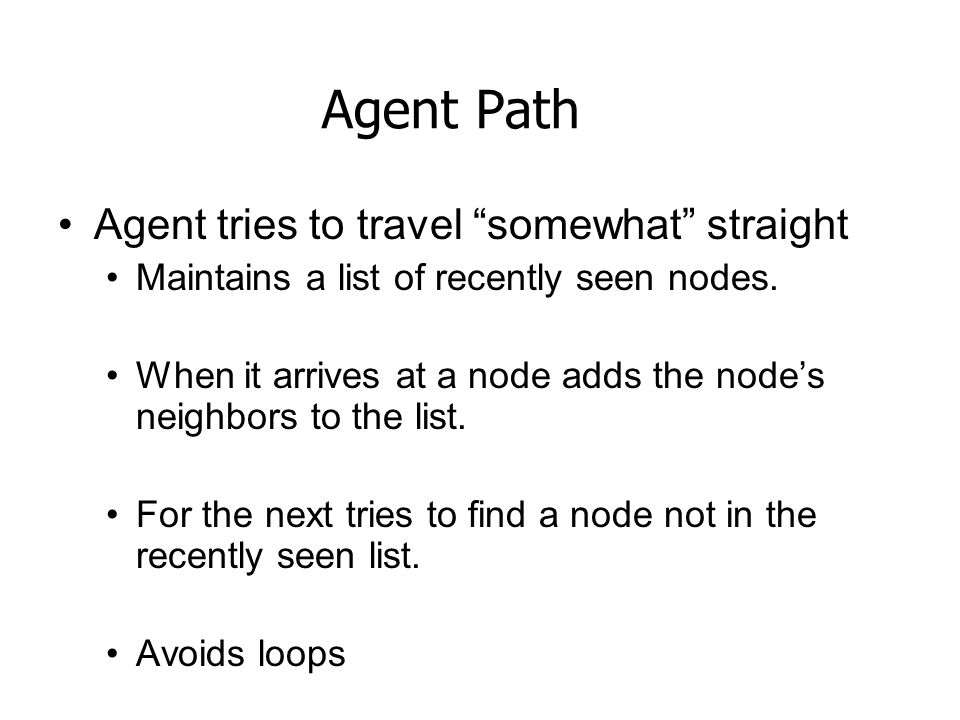 Agent Path Agent tries to travel somewhat straight