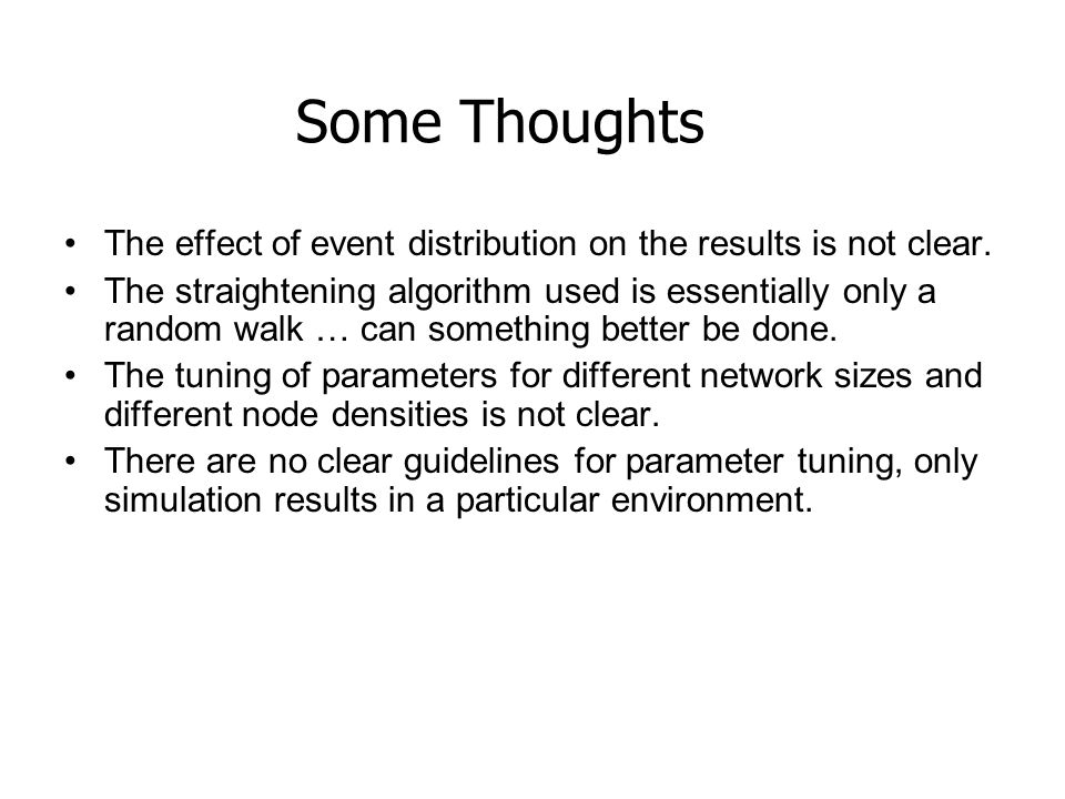 Some Thoughts The effect of event distribution on the results is not clear.