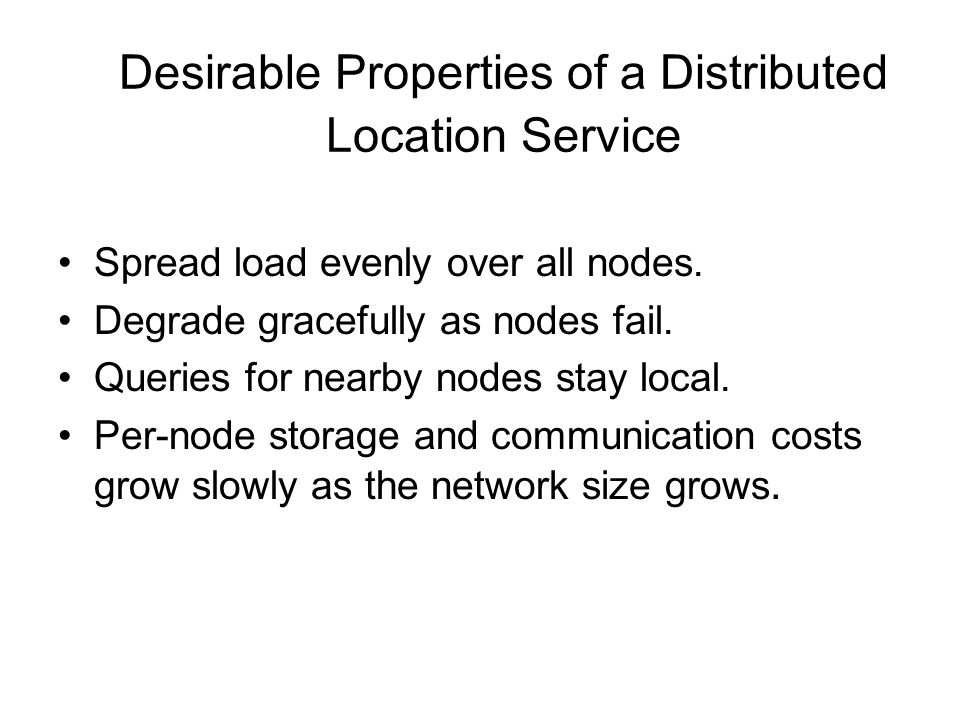 Desirable Properties of a Distributed Location Service