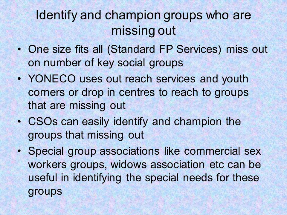 Identify and champion groups who are missing out