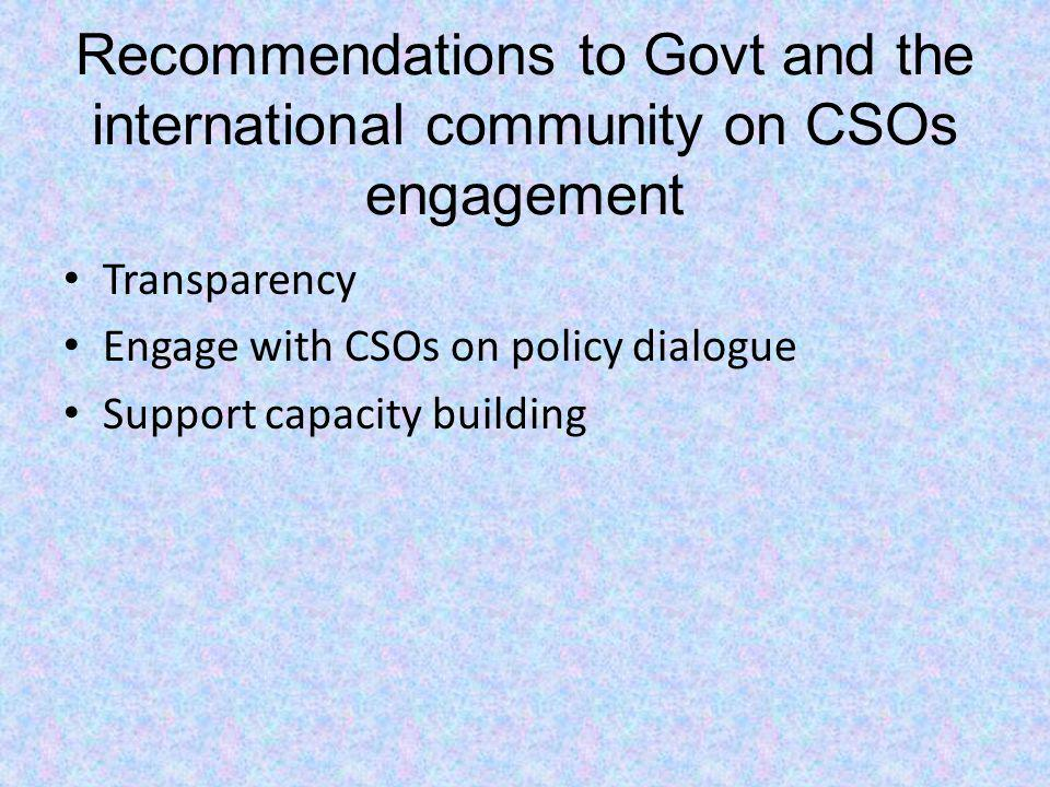 Recommendations to Govt and the international community on CSOs engagement