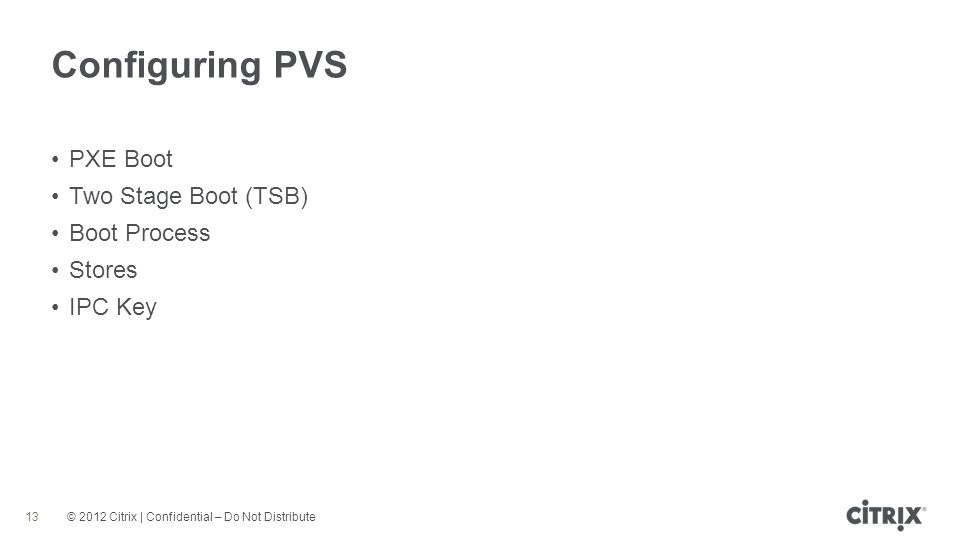 Configuring PVS PXE Boot Two Stage Boot (TSB) Boot Process Stores