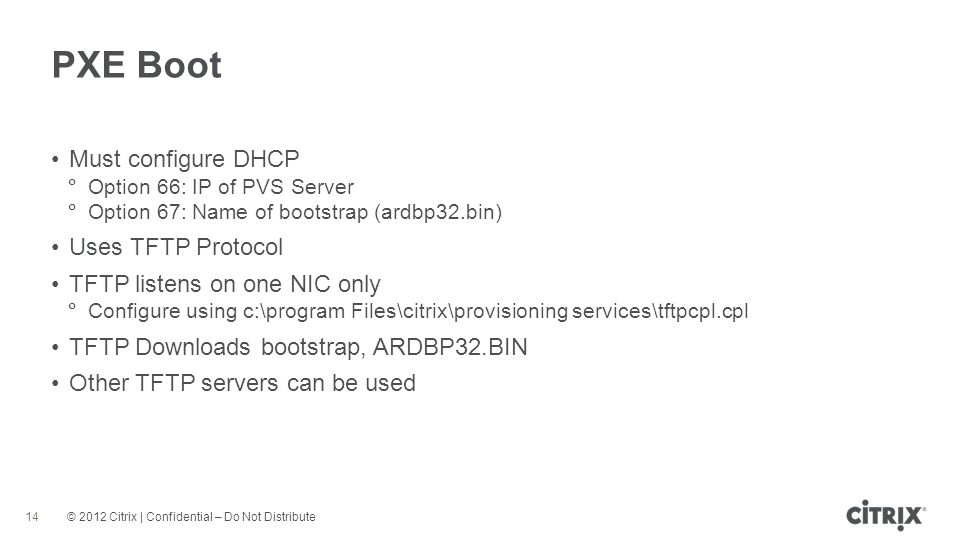 PXE Boot Must configure DHCP Uses TFTP Protocol