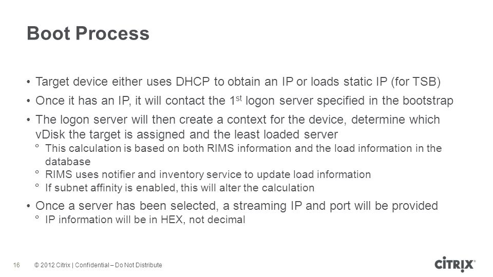Boot Process Target device either uses DHCP to obtain an IP or loads static IP (for TSB)