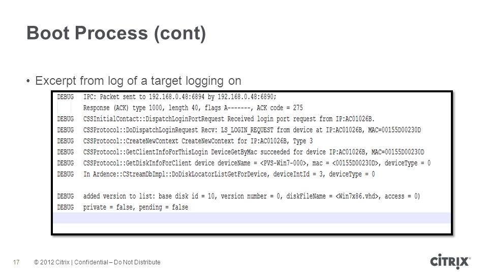 Boot Process (cont) Excerpt from log of a target logging on