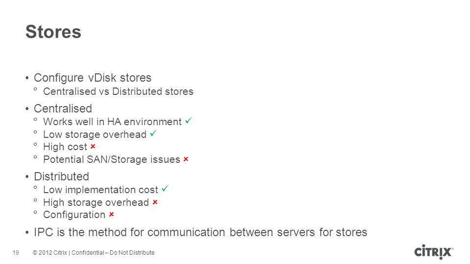 Stores Configure vDisk stores Centralised Distributed