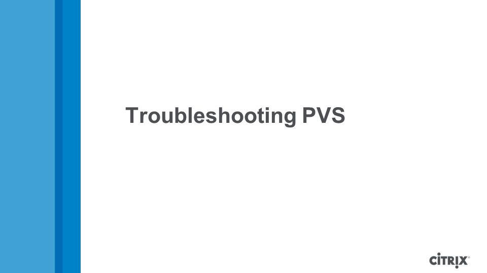 Troubleshooting PVS