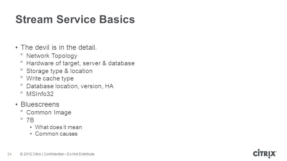 Stream Service Basics The devil is in the detail. Bluescreens