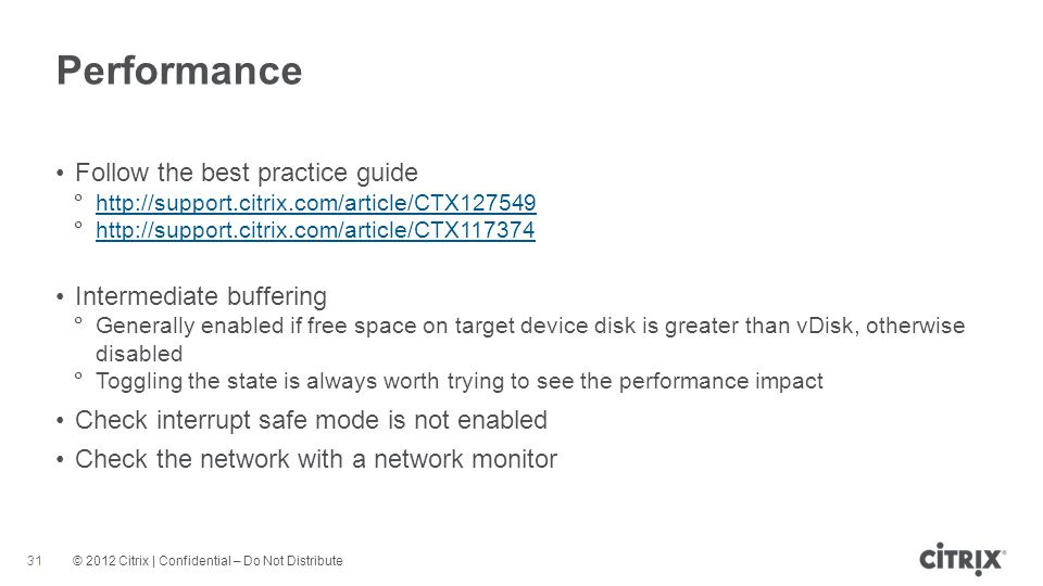 Performance Follow the best practice guide Intermediate buffering