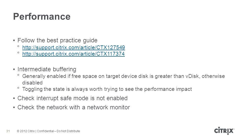 Performance Follow the best practice guide Intermediate buffering