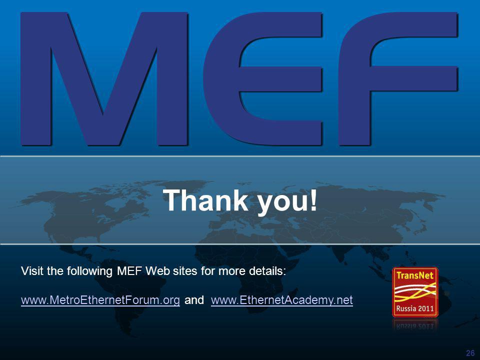 Thank you! Visit the following MEF Web sites for more details: