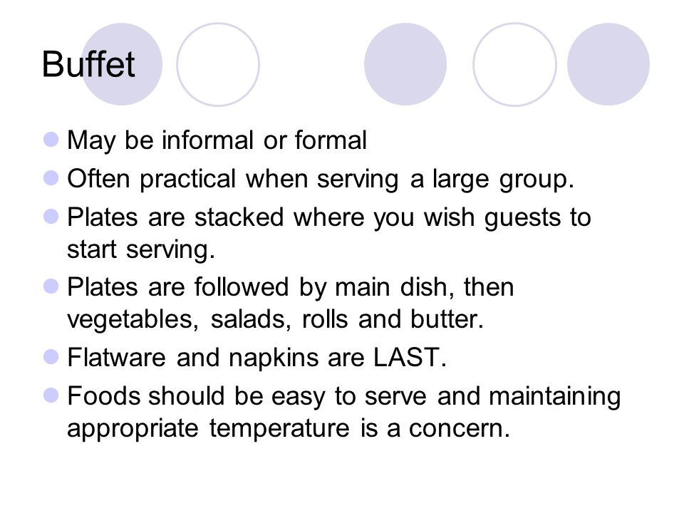 Buffet May be informal or formal