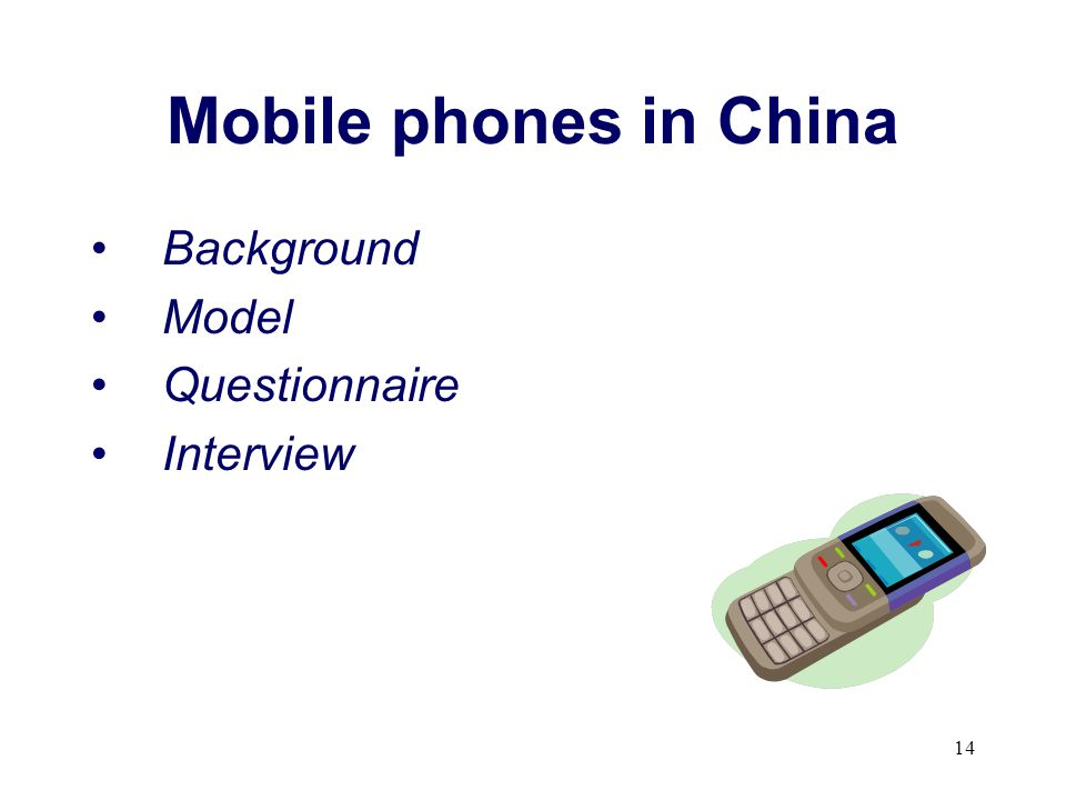 Mobile phones in China Background Model Questionnaire Interview