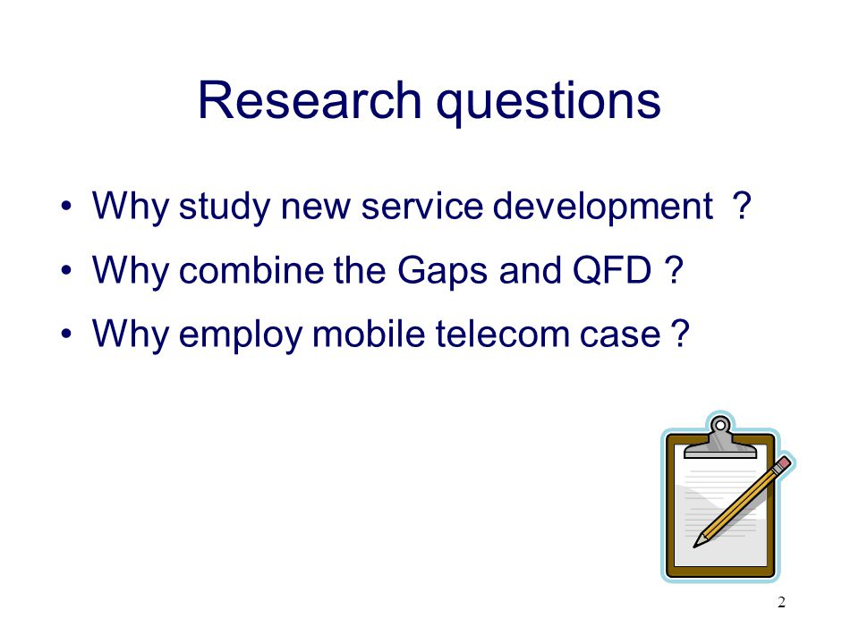 Research questions Why study new service development