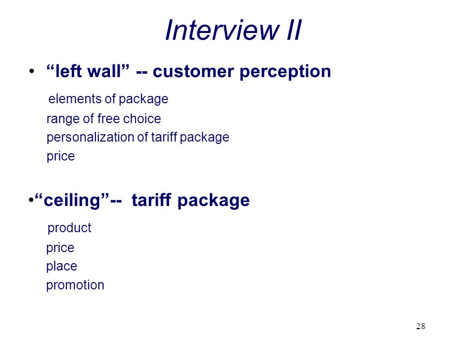 Interview II left wall -- customer perception elements of package