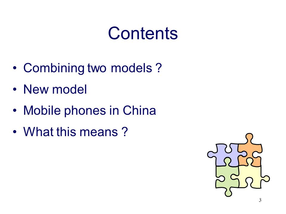 Contents Combining two models New model Mobile phones in China