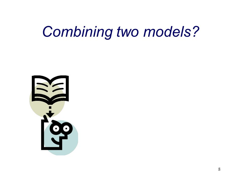 Combining two models