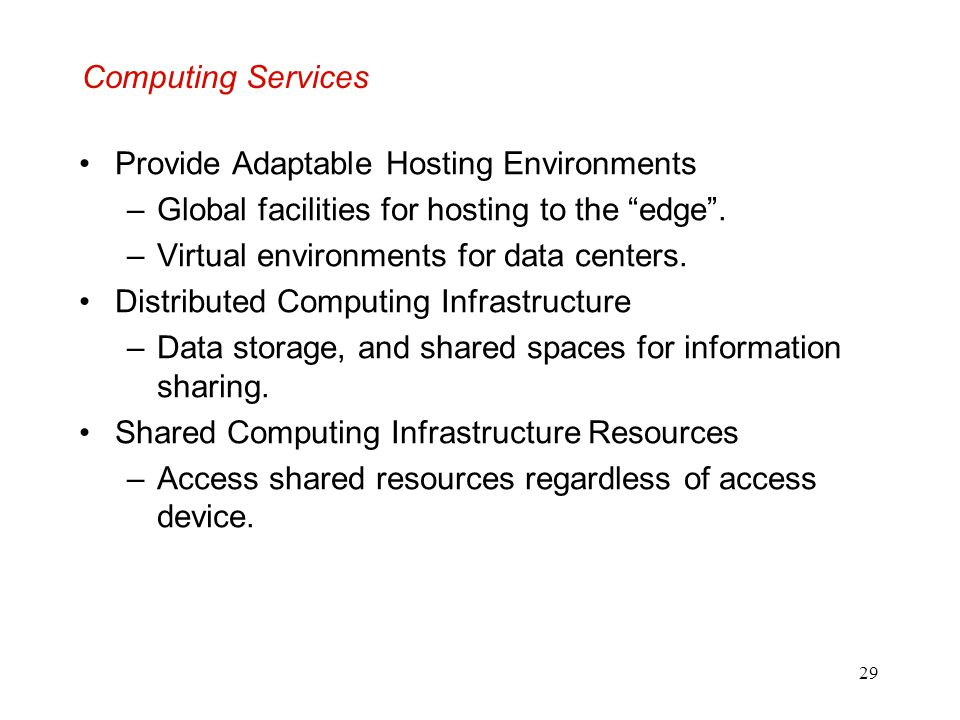 Computing Services Provide Adaptable Hosting Environments. Global facilities for hosting to the edge .