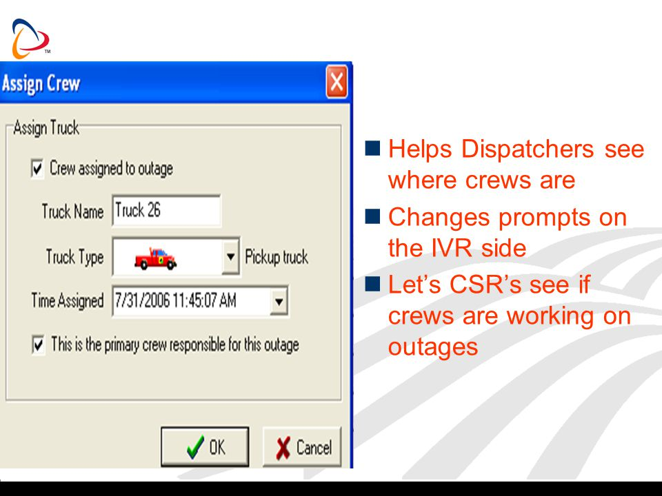Helps Dispatchers see where crews are