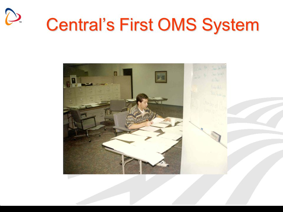 Central's First OMS System