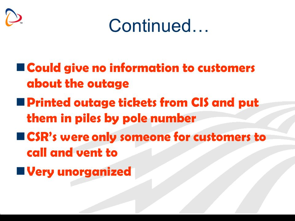 Continued… Could give no information to customers about the outage