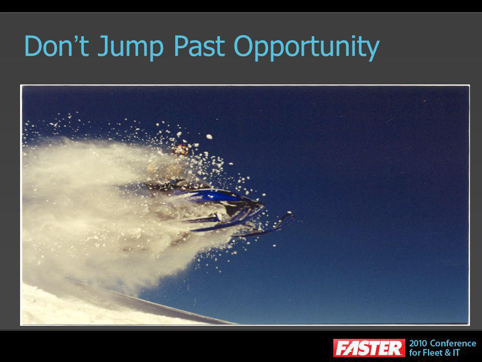 Don't Jump Past Opportunity