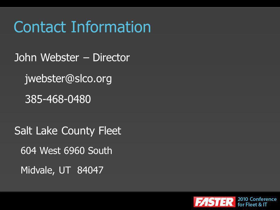 Contact Information John Webster – Director. jwebster@slco.org. 385-468-0480. Salt Lake County Fleet.