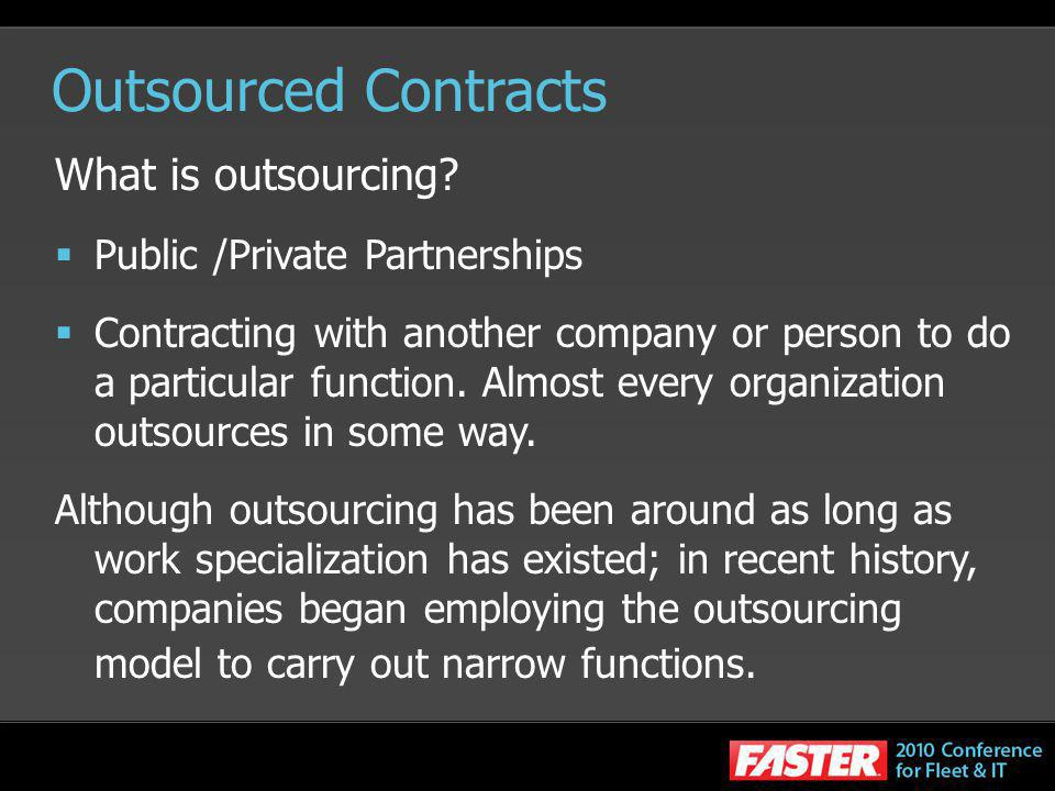 Outsourced Contracts What is outsourcing Public /Private Partnerships