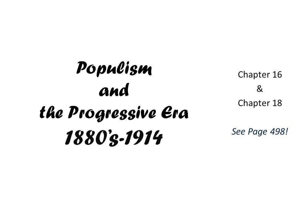 Populism and the Progressive Era 1880's-1914