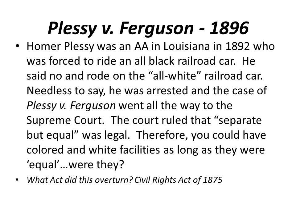 Plessy v. Ferguson - 1896