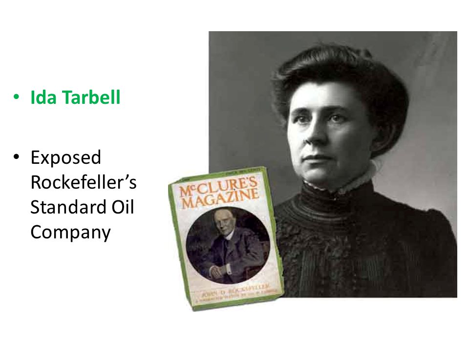 Ida Tarbell Exposed Rockefeller's Standard Oil Company