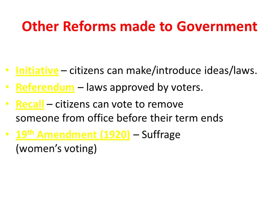 Other Reforms made to Government