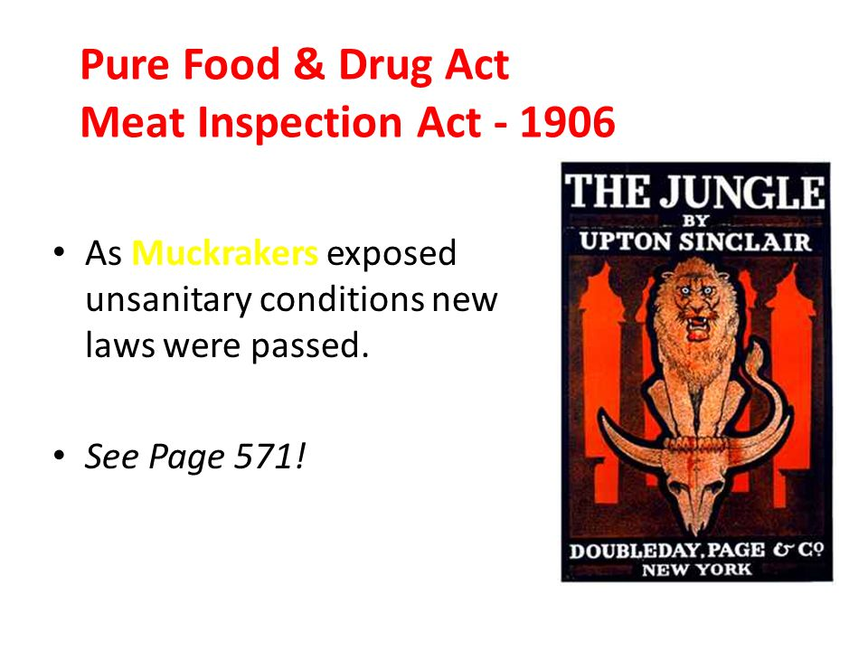 Pure Food & Drug Act Meat Inspection Act - 1906