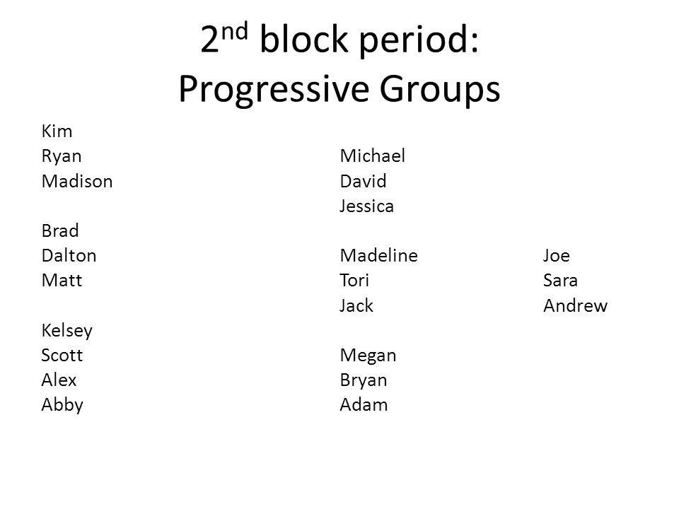 2nd block period: Progressive Groups