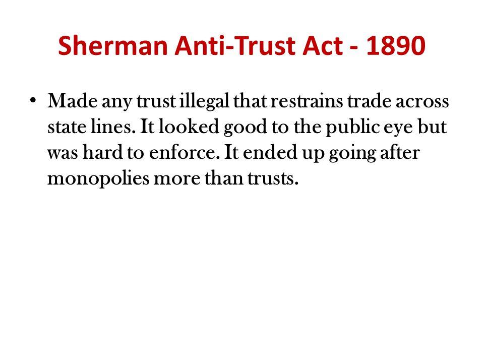 Sherman Anti-Trust Act - 1890