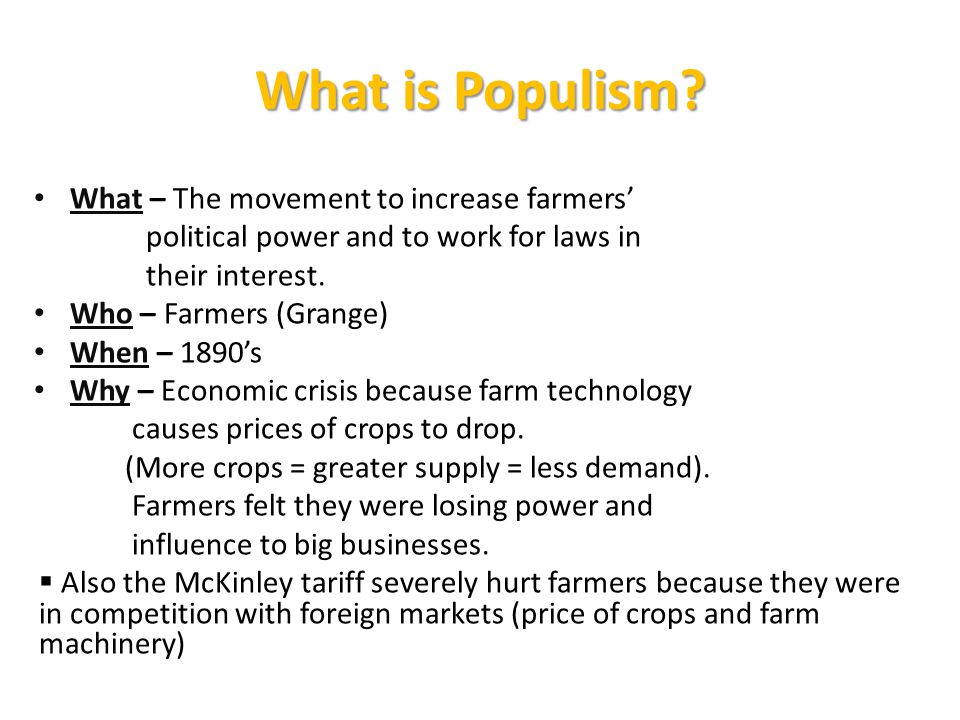 What is Populism What – The movement to increase farmers'