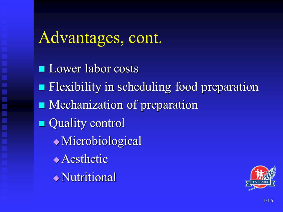 Advantages, cont. Lower labor costs